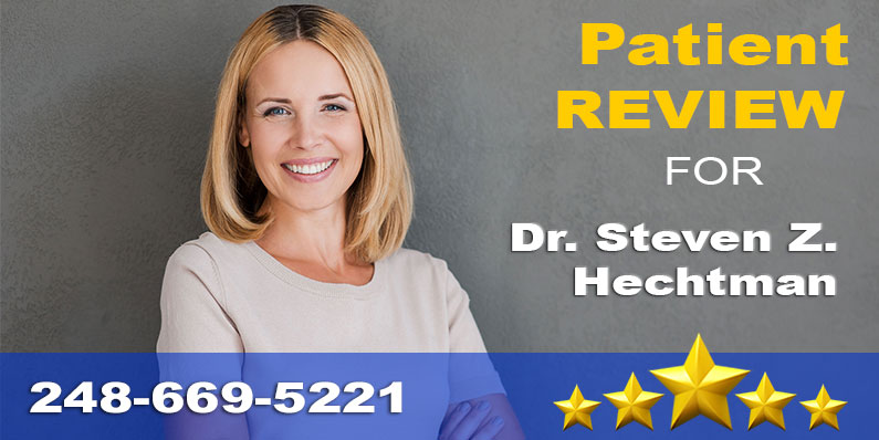 5-Star Dentist Review for Dr. Hechtman in Walled Lake, MI